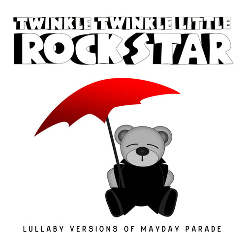Lullaby Versions of Mayday Parade by Twinkle Twinkle Little Rock Star
