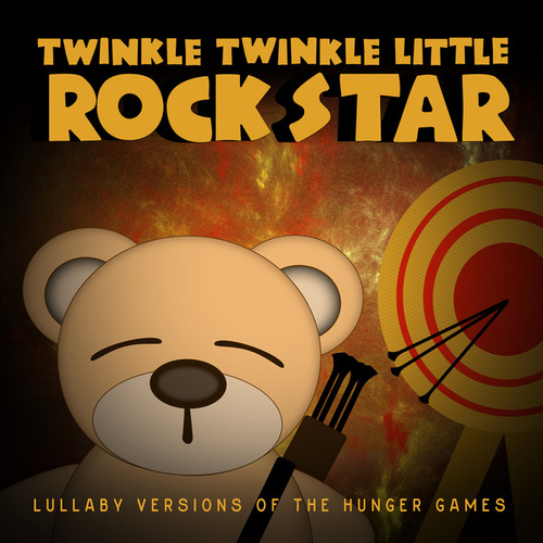 Lullaby Versions of The Hunger Games di Twinkle Twinkle Little Rock Star
