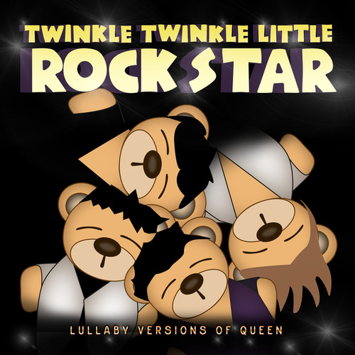 Lullaby Versions of Queen by Twinkle Twinkle Little Rock Star