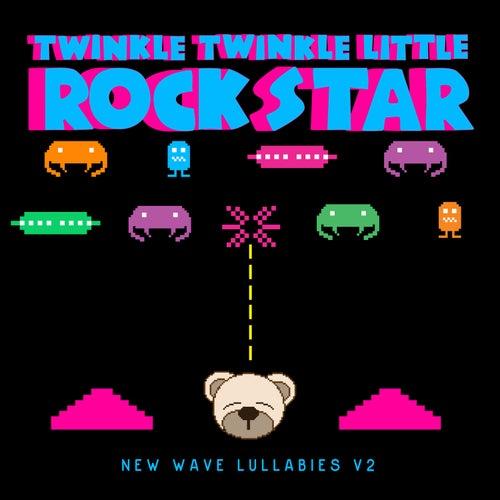New Wave Lullabies V.2 by Twinkle Twinkle Little Rock Star