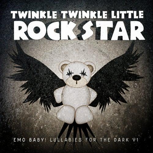 Emo Baby! Lullabies for the Dark, Vol. 1 by Twinkle Twinkle Little Rock Star