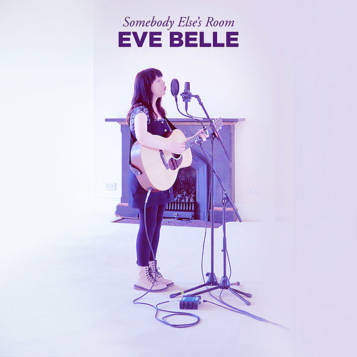 Somebody Else's Room (The 1975 / Drake Cover) by Eve Belle