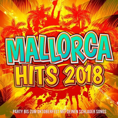 Mallorca Hits 2018 - Party bis zum Oktoberfest mit deinen Schlager Songs von Various Artists