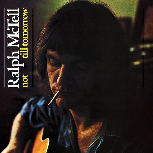Not Till Tomorrow by Ralph McTell