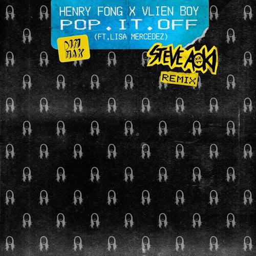 Pop It Off (feat. Lisa Mercedez) (Steve Aoki Remix) de Henry Fong