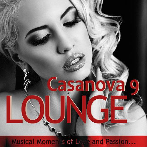 Casanova Lounge 9 - Musical Moments of Love and Passion de Various Artists
