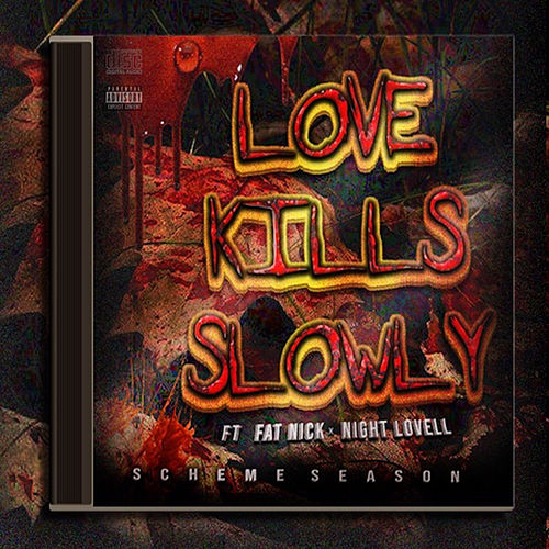 Love Kills Slowly (feat. Fat Nick & Night Lovell) by DJ Scheme