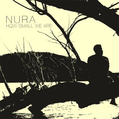 How Small We Are von Nura