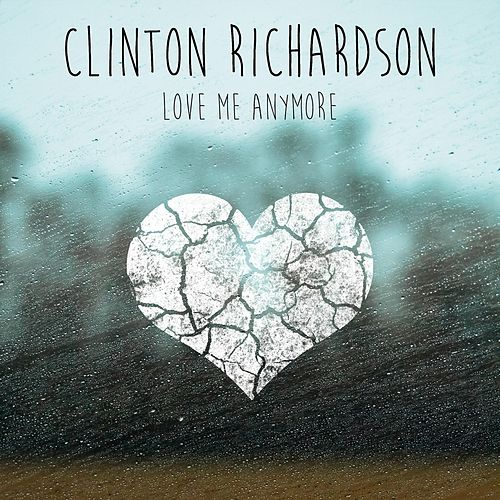 Love Me Anymore by Clinton Richardson