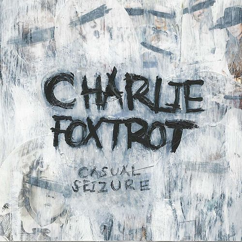 Casual Seizure by Charlie Foxtrot