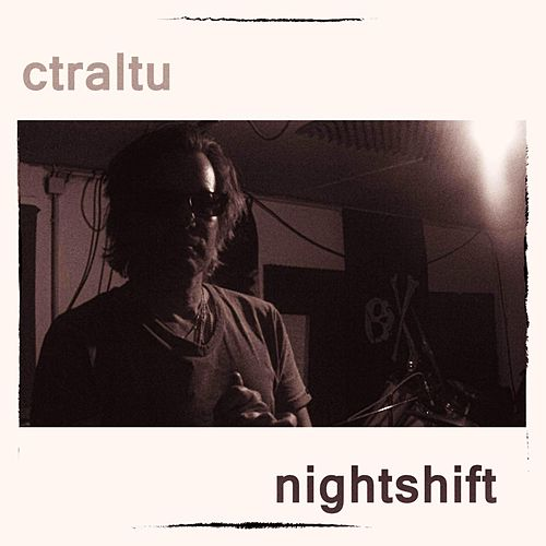 Nightshift by Ctraltu