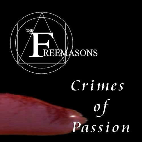 Crimes of Passion de The Freemasons