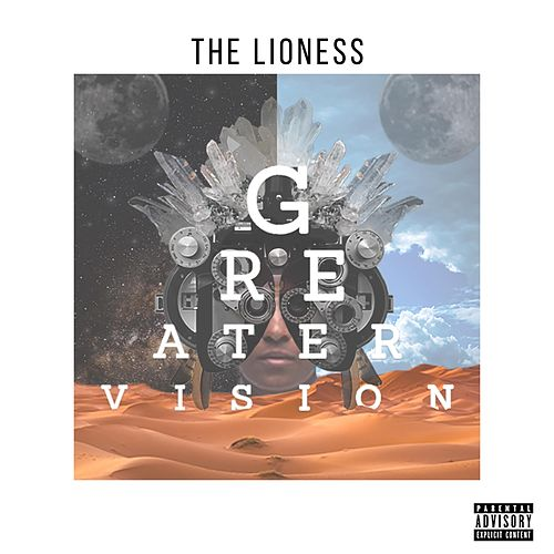 Greater Vision by Lioness