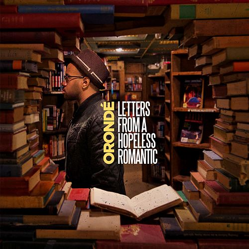 Letters from a Hopeless Romantic by Orondé