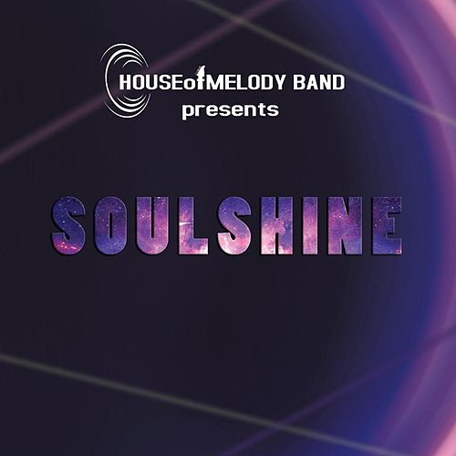 Soulshine by House of Melody Band