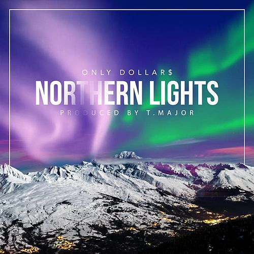 Northern Lights by Only Dollar$