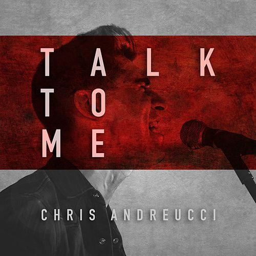 Talk to Me by Chris Andreucci