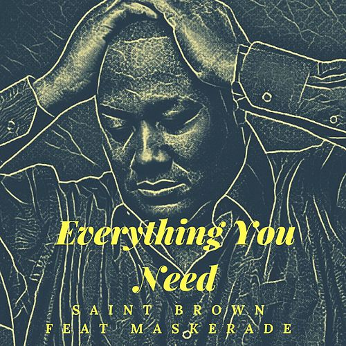 Everything You Need by Saint Brown