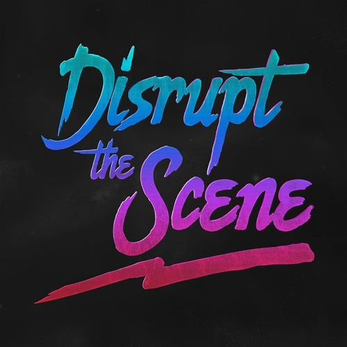 Disrupt the Scene by Neorev