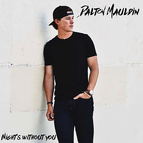 Nights Without You by Dalton Mauldin