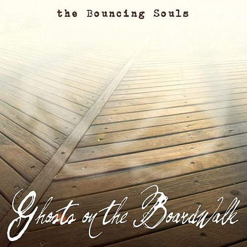 Ghosts On the Boardwalk de Bouncing Souls