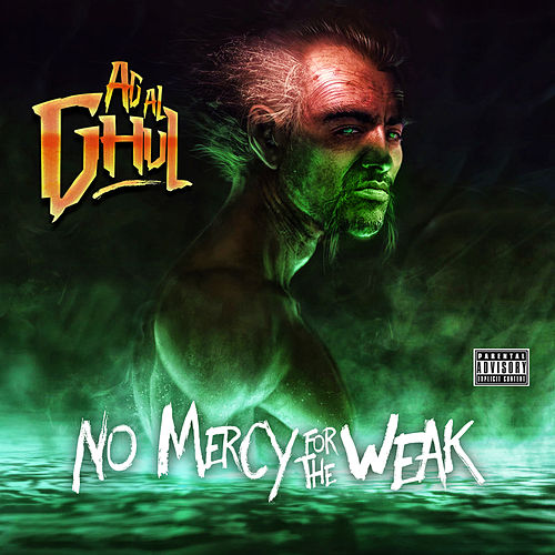 Ag Al Ghul - No Mercy For The Weak by Agallah Don Bishop