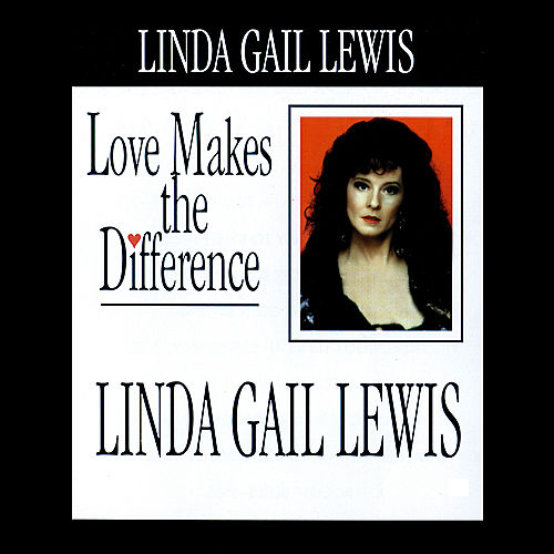 Love Makes the Difference de Linda Gail Lewis