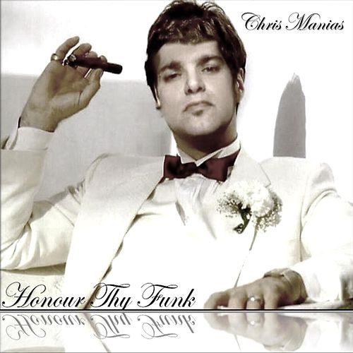 Honor Thy Funk de Chris Manias
