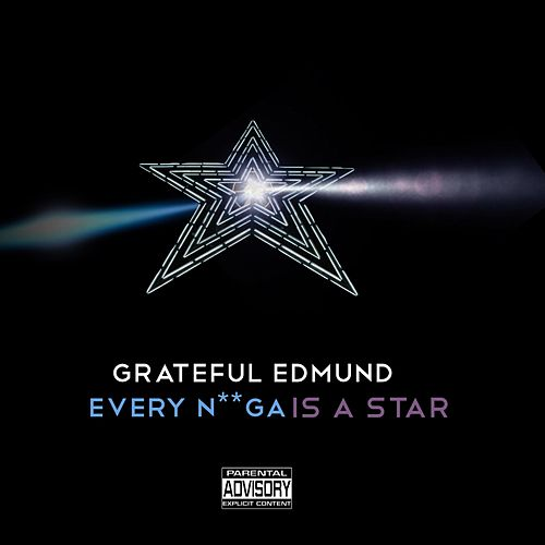 Every N**ga Is a Star de Grateful Edmund