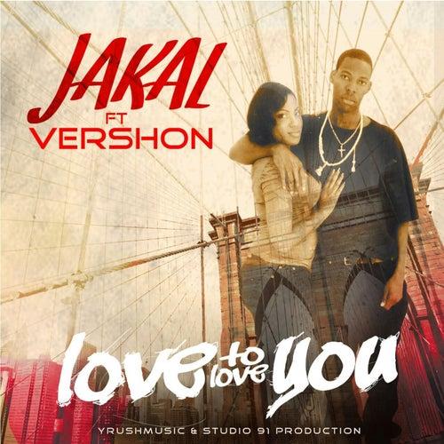 Love to Love You de Jakal