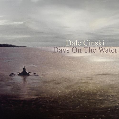 Days on the Water by Dale Cinski