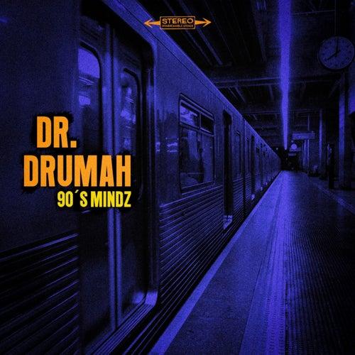 90's Mindz by Dr. Drumah