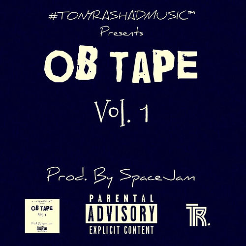 OB Tape, Vol. 1 by Tony Rashad