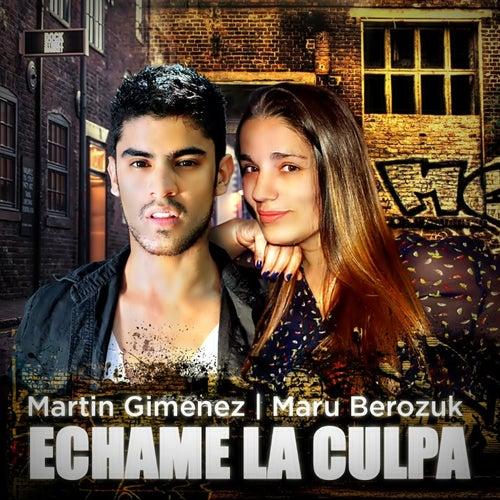 Échame La Culpa (feat. Maru Berozuk) de Martin Gimenez