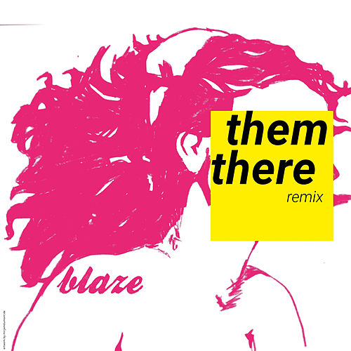 Blaze (Orbit Radio Remix) by Them There