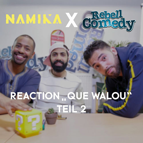 Reaction 'Que Walou', Teil 2 von Namika