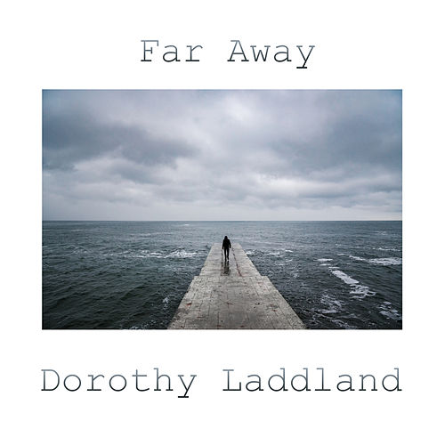 Far away by Dorothy Laddland