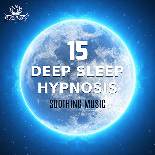 Deep Sleep Hypnosis (15 Soothing Music, Bedtime    by Meditation