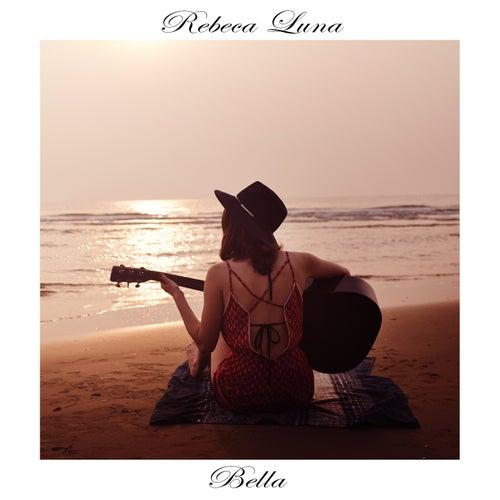 Bella (Acoustic Version) de Rebeca Luna