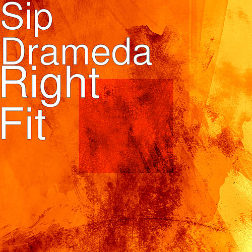Right Fit by Sip Drameda