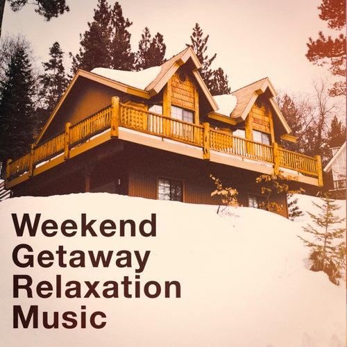 Weekend Getaway Relaxation Music von Various Artists
