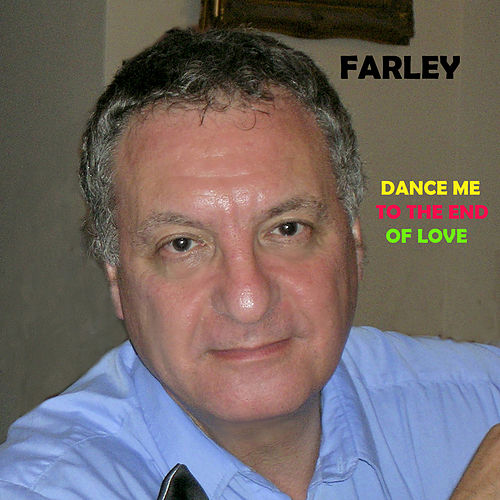 Dance Me to the End of Love by Farley