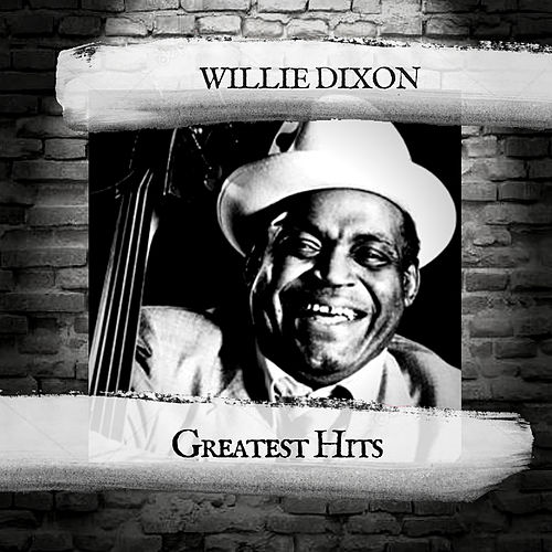 Greatest Hits by Willie Dixon
