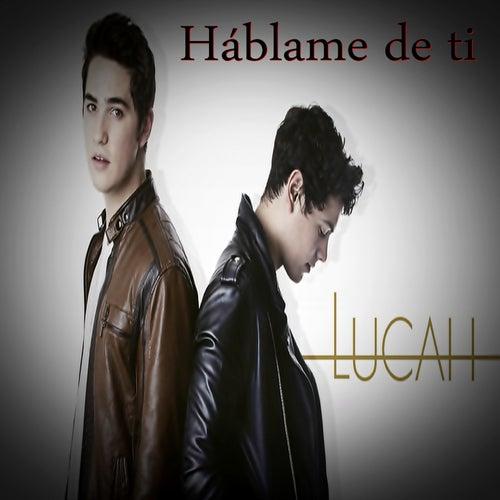 Háblame de Ti by Lucah
