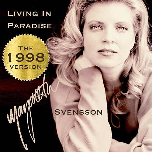 Living in Paradise (The 1998 Version) von Margareta Svensson
