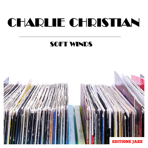 Soft Winds von Charlie Christian