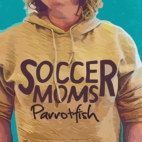 Soccer Moms by Parrotfish