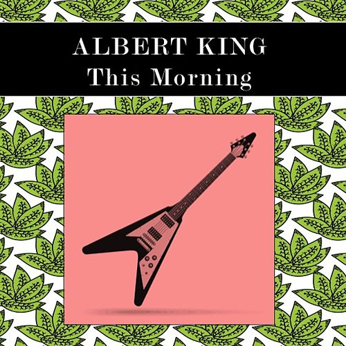 This Morning de Albert King