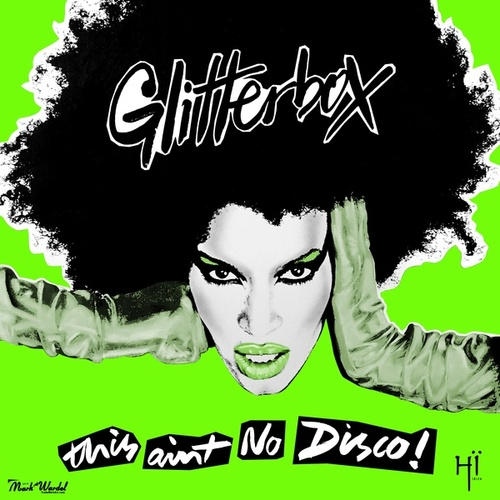 Glitterbox - This Ain't No Disco by Melvo Baptiste