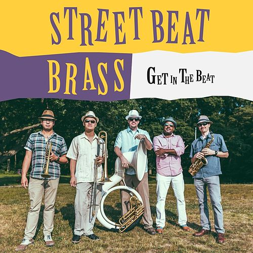 Get in the Beat by Street Beat Brass